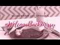 #WelcomeBackMissy | Vloglentines Ep. 6