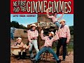 watch he video of ME FRIST AND THE GIMME GIMMES - I'm So Lonesome I Could Cry