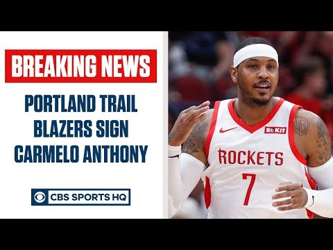 BREAKING: Carmelo Anthony signs with Portland Trail Blazers, RETURNS to NBA  CBS Sports HQ