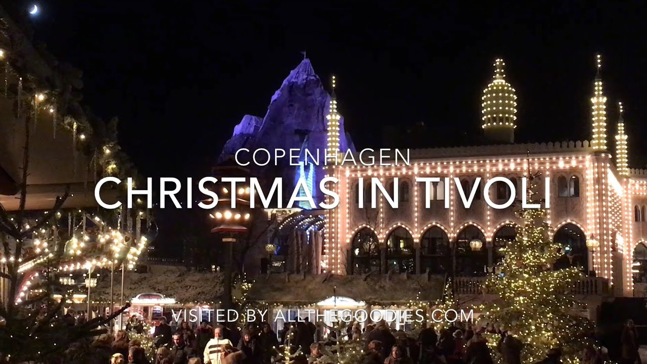 Tivoli Gardens Copenhagen Christmas Market 2021 Christmas In Tivoli Copenhagen Allthegoodies Com Youtube