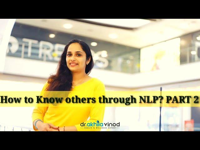How to Know Others Through NLP? | PART 2 | ENGLISH | Dr. Akhila Vinod