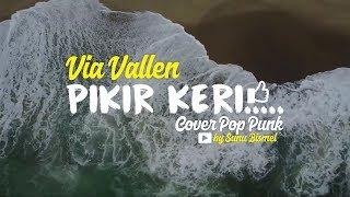VIA VALLEN - PIKIR KERI COVER POP PUNK (Video Lirik) by Sunu Bismel