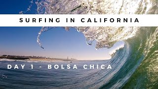 What Surfing in California is Really Like - Day 1 of 10 - Bolsa Chica State Beach