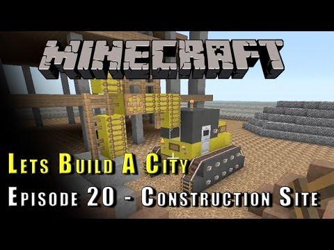 Minecraft :: Lets Build A City :: Construction Site! :: E20