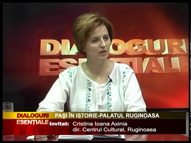DIALOGURI ESENTIALE - PAȘI ÎN ISTORIE - PALATUL RUGINOASA