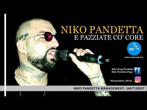 Niko Pandetta - E pazziate co' core (Ufficiale 2017)