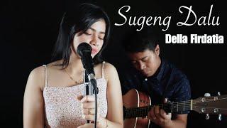 SUGENG DALU - DENNY CAKNAN (Live Cover) DELLA FIRDATIA