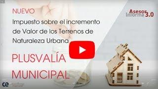 Nuevo Impuesto de Plusvalía Municipal | Asesor Informa 3.0 Febrero
