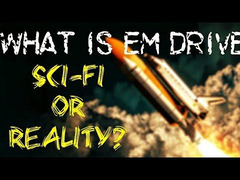 Sci-Fi or Reality? Can it Change FUTURE? EM Drive : Tech Talk #4