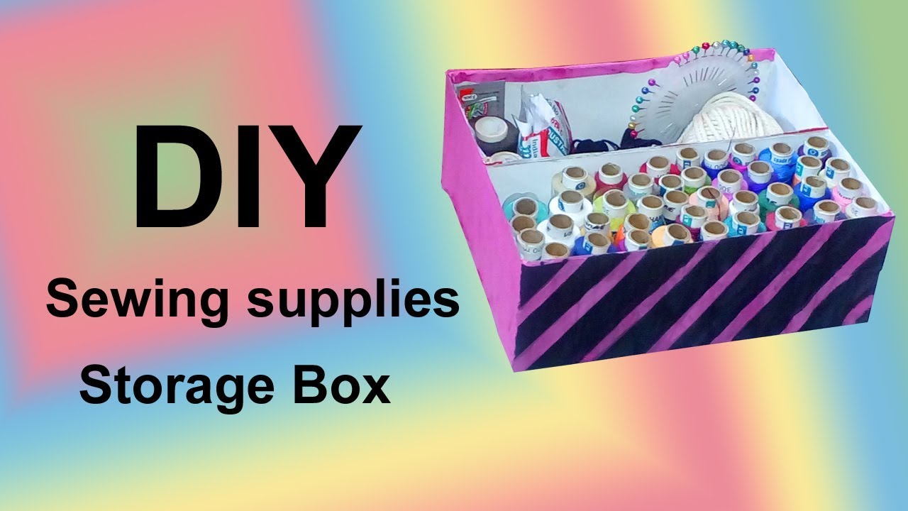 How to make sewing supplies storage box | DIY | Best out of Waste | Niya Kumar  sc 1 st  YouTube & How to make sewing supplies storage box | DIY | Best out of Waste ...