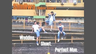 신화 ShinHwa - Wedding. Shout. Perfect Man (Dance Cover)