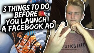 3 Things To Do Before You Launch A Facebook Ad (Not Basic Stuff)