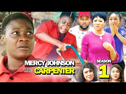 MERCY JOHNSON THE CARPENTER SEASON 1 - New Hit Movie 2019 Latest Nigerian Movie | Nollywood Movies