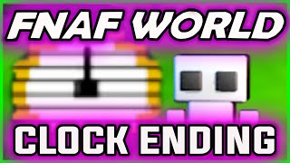FNAF World ALL CLOCKS ENDING | Rest Ending | FNAF World Ending Gameplay
