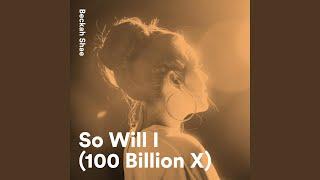 Play So Will I (100 Billion X)