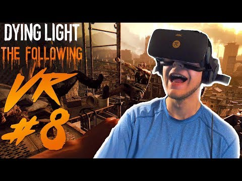 DYING LIGHT VR - Part 8 - INTENSE INFILTRATION - Playing Dying Light in Virtual Reality with VorpX