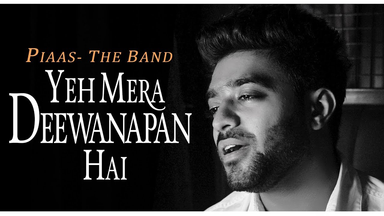 Yeh Mera Deewanapan Hai (Cover) | Piaas - The Band |