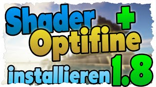 Minecraft 1.8 Shader-Mod + Optifine installieren - Tutorial (GLSL+Optifine) Laggfrei mit Shadern!