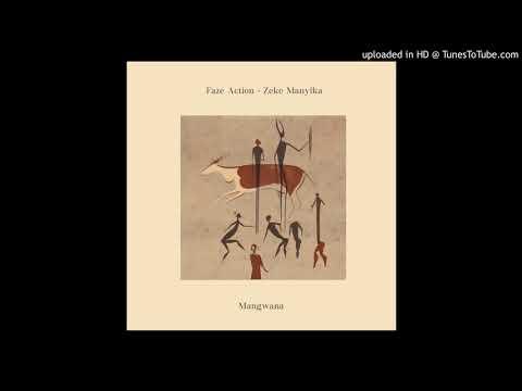 Faze Action feat. Zeke Manyika - Mangwana (Paradise '89 dub)