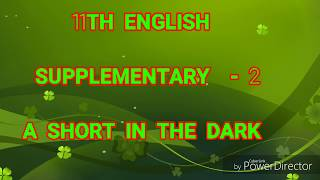 11TH ENGLISH SUPPLEMENTARY 2 -A SHORT IN THE DARK BY SAKI