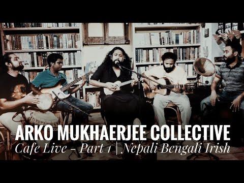 arko-mukhaerjee-collective---cafe-live-p1-|-bala-joban-|-aam-paka-|-auld-triangle-|-nepal-2-bengal
