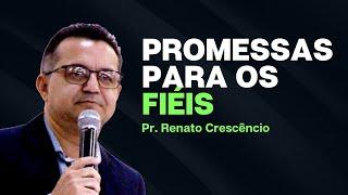 Culto de Adoração   Promessas para os fiéis   Pr. Renato Crescêncio