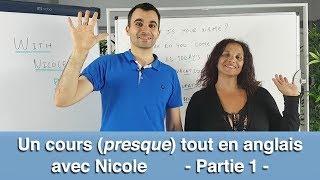 Un cours presque tout en anglais avec Nicole - partie 1