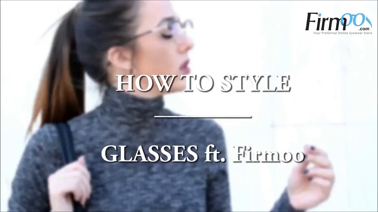 7b75bf920b How to style glasses   LYC1772
