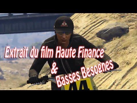 Extrait du film Haute Finance et Basses Besognes - [Editeur Rockstar] [PS4]