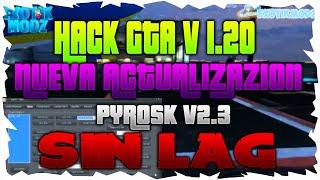 hack gta v nueva actualizacion pyrosk v2 3 100 free sin pillazos