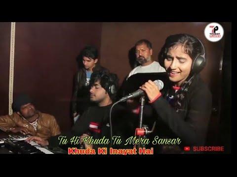 Tu Hi Khuda Tu Mera Sansar Khuda Ki Inayat Hai New Letest Songs 2018