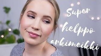 SUPER NOPEA JA HELPPO ARKIMEIKKI meikkitutoriaali