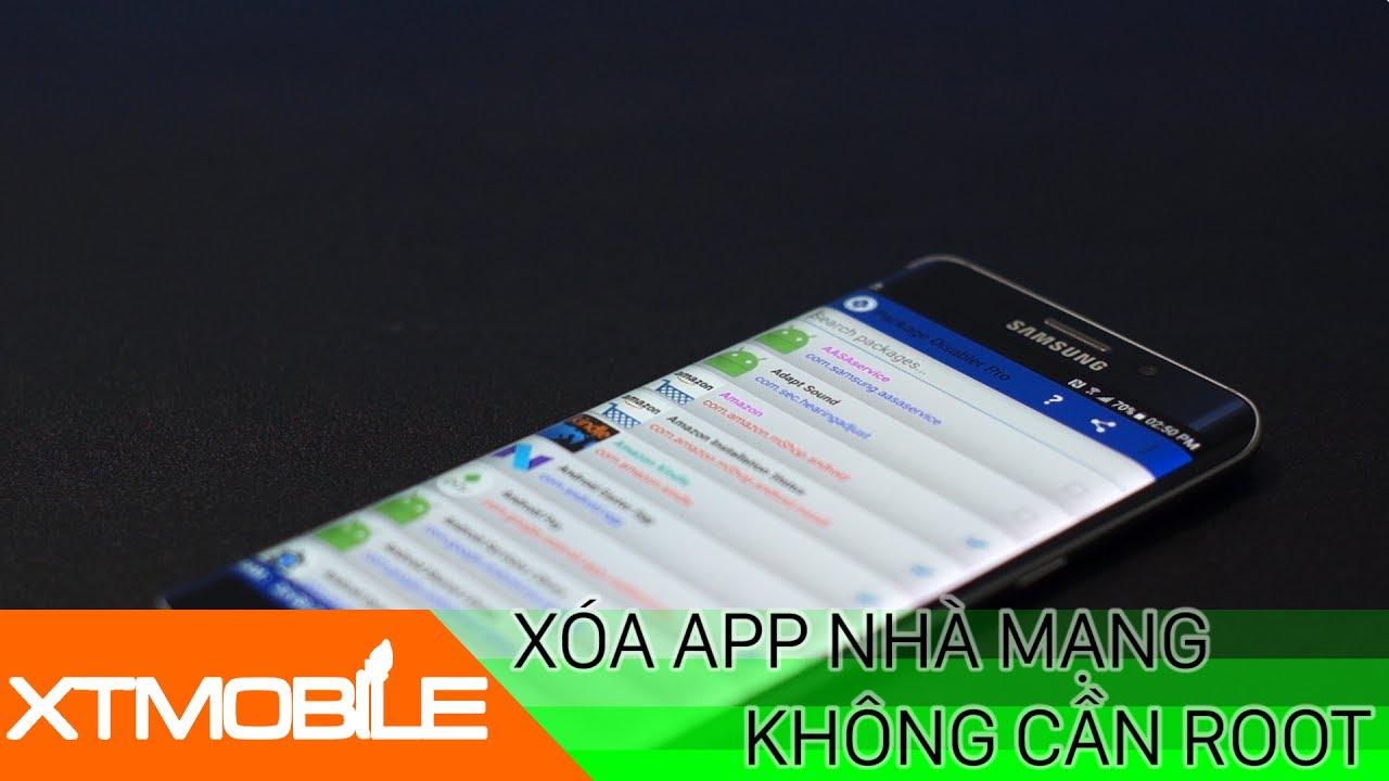 XTmobile | Loại bỏ app rác nhà mạng không cần root cho máy Samsung