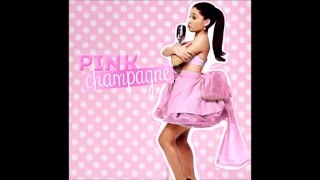 Repeat youtube video Ariana Grande - Pink Champagne (Full Album)