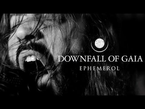 "Downfall of Gaia ""Ephemerol"" (OFFICIAL VIDEO)"