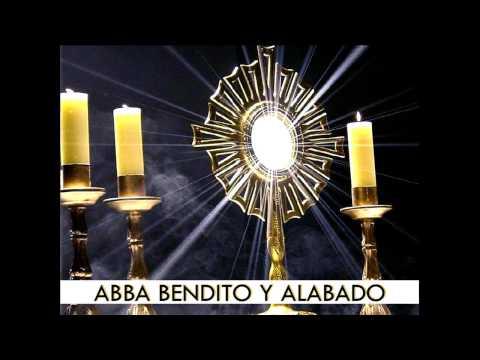 ABBA BENDITO Y ALABADO