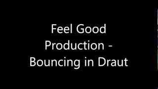Feel Good Production - Bouncing in Draut (Orginal Mix)