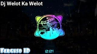 Download DJ WELOT KA WELOT KANG COPET VIRAL 🔈🔉🔊 | Ferguso ID