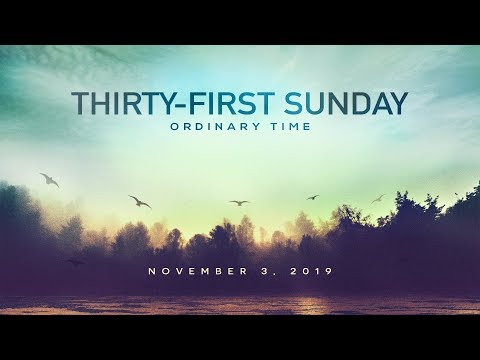 Weekly Catholic Gospel Reflection For November 3, 2019 | Thirty-First Sunday of Ordinary Time