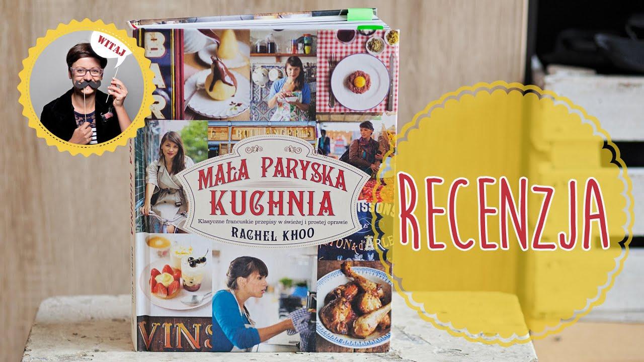 Książka Kucharska Mała Paryska Kuchnia Rachel Khoo
