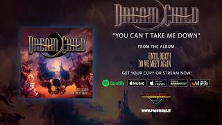 """Dream Child - """"You Can't Take Me Down"""" (Official Audio)"""