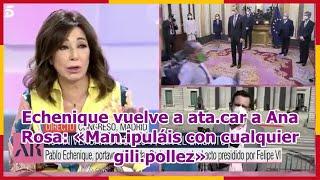 Echenique vuelve a ata.car a Ana Rosa: «Man.ipuláis con cualquier gili.pollez»
