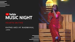 Juris - Kapag Ako Ay Nagmahal | Hearts on Fire: Juris & Jed | YouTube Music Night