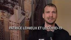 Patrice Lemieux parle du Covid-19