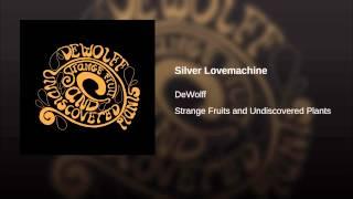 Silver Lovemachine