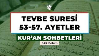 Kur'an Sohbetleri | TEVBE SURESİ 53-57. AYETLER