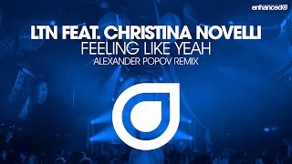 LTN feat. Christina Novelli - Feeling Like Yeah (Alexander Popov Remix) [OUT NOW]