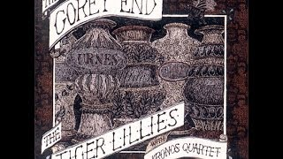 The Tiger Lillies (feat. Kronos Quartet) - The Gorey End [2002] full album