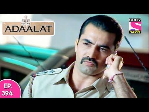 Adaalat - अदालत - Episode 394 - 22nd October, 2017 thumbnail