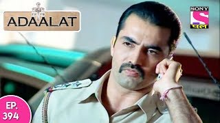 Adaalat - अदालत - Episode 394 - 22nd October, 2017